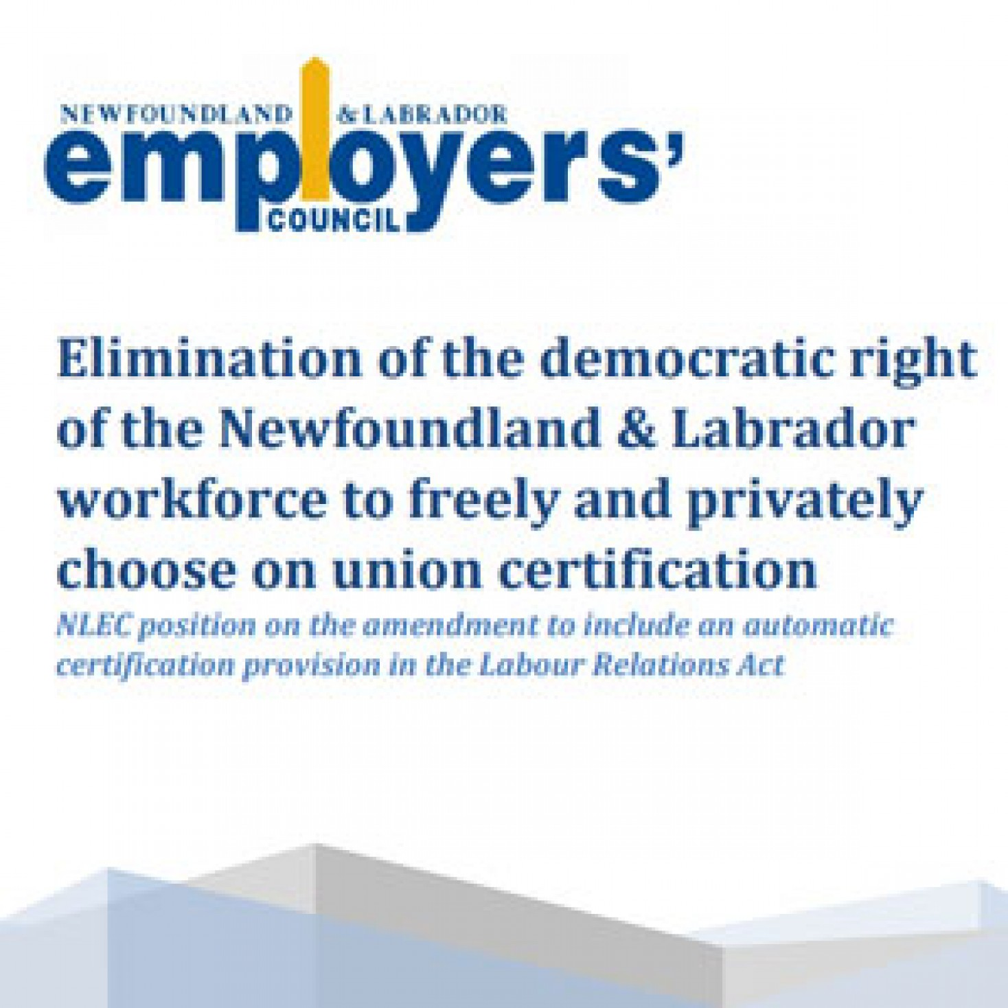 Elimination of the democratic right of the Newfoundland & Labrador workforce to freely and privately choose on union certification
